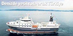 Denizde yeşil rota artık Türkiye