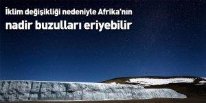 İklim değişikliği nedeniyle Afrika'nın nadir buzulları eriyebilir