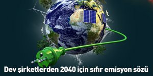 Dev şirketlerden 2040 için sıfır emisyon sözü