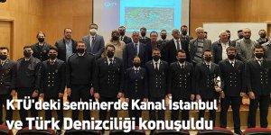 KTÜ'deki seminerde Kanal İstanbul ve Türk Denizciliği konuşuldu
