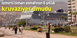 İzmirli liman esnafının 5 yıllık kruvaziyer umudu