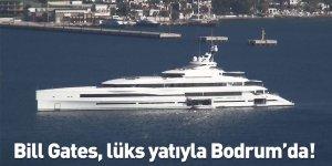 Bill Gates, lüks yatıyla Bodrum'da!