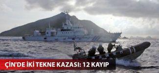 Çin'de iki tekne kazası: 12 kayıp
