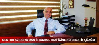 Dentur Avrasya'dan İstanbul trafiğine alternatif çözüm