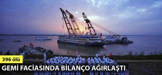 Çin'deki gemi faciasında ölü sayısı 396'ya ulaştı