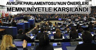 Avrupa Parlamentosu'nun önerileri memnuniyetle karşılandı