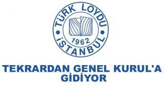 Türk Loydu Olağanüstü Genel Kurul'a gidiyor
