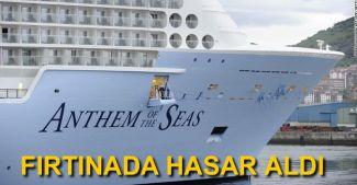 Anthem of the Seas fırtınaya yakalandı