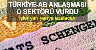 Türkiye-AB anlaşması o sektörü vurdu