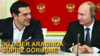 Çipras ile Putin arasında sürpriz görüşme