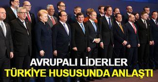 Avrupalı liderler Türkiye hususunda anlaştı