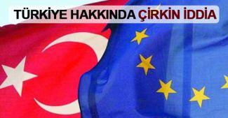 Belçika'dan Türkiye hakkında çirkin iddia