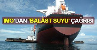 IMO'dan 'Balast Suyu Yönetimi Sözleşmesi' çağrısı