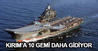 Kırım'a askeri gemiler gitmeye devam ediyor