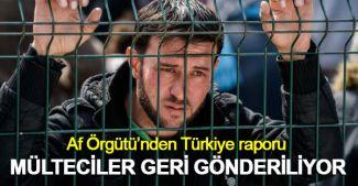 Af Örgütü'nden Türkiye raporu: Binlerce mülteci Suriye'ye geri gönderiliyor