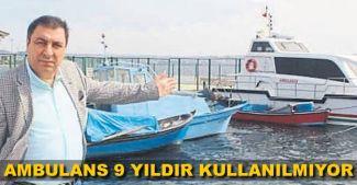 Deniz ambulansı 9 yıldır kullanılmıyor