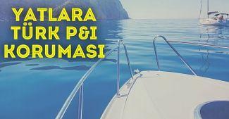 Türk P&I Sigorta, 'Yat Trafik Sigortası' ile dünyada bir ilki gerçekleştiriyor