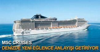 MSC Cruises, denizde eğlence anlayışını değiştiriyor
