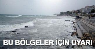 Doğu Karadeniz ve Batı Ege için o uyarı