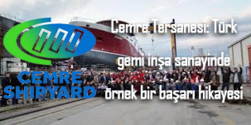 Cemre Tersanesi: Türk gemi inşa sanayinde örnek bir başarı hikayesi